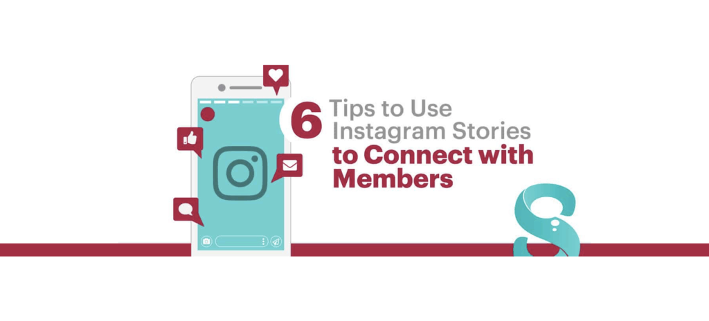 6 Tips to Use Instagram Stories to Connect with Members